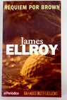 Réquiem por Brown / James Ellroy
