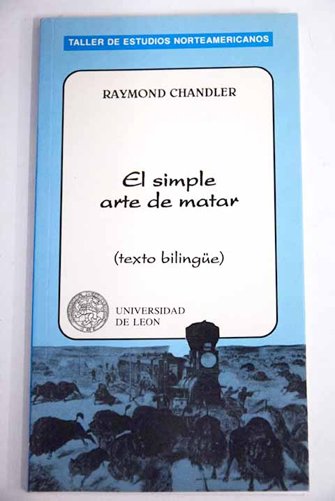 El simple arte de matar texto bilingue / Raymond Chandler