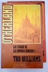 Otherland La ciudad de la sombra dorada / Tad Williams