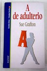 A de adulterio / Sue Grafton