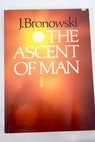 The ascent of man / Jacob Bronowski