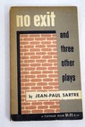 No exit The flies Dirty Hands / Jean Paul Sartre