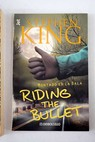 Riding the bullet Montado en la bala / Stephen KING