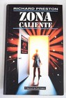 Zona caliente / Richard Preston