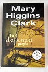En defensa propia / Mary Higgins Clark