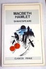 Macbeth y Hamlet / William Shakespeare