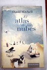 El atlas de las nubes / David Mitchell