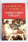 Territorio virgen / Marilyn Todd