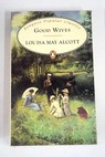 Good wives / Louise May Alcott