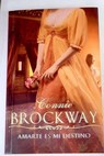 Amarte es mi destino / Connie Brockway