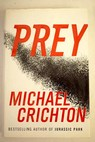 Prey / Michael Crichton