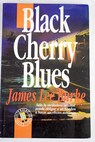 Black Cherry Blues / James Lee Burke