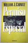 Permiso especial / William J Caunitz