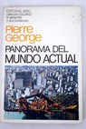 Panorama del mundo actual / Pierre George