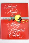 Silent night / Mary Higgins Clark