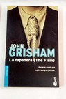 La tapadera The firm / John Grisham