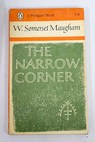The narrow corner / William Somerset Maugham