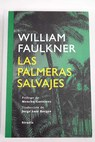 Las palmeras salvajes / William Faulkner