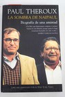 La sombra de Naipaul / Paul Theroux