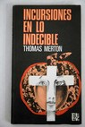 Incursiones en lo indecible / Thomas Merton