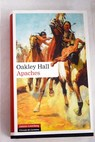 Apaches / Oakley Hall