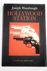 Hollywood Station / Joseph Wambaugh