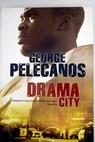 Drama city / George P Pelecanos