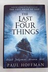 The last four things / Paul Hoffman
