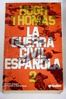 La Guerra Civil Española Volumen II / Hugh Thomas