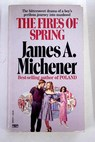 The fires of spring / James A Michener