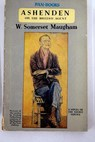 Ashenden or The British agent / William Somerset Maugham