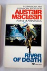 River of death / Alistair Maclean