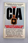 The CIA and the Cult of Intelligence / Marchetti Victor Marks John D