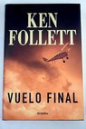 Vuelo final / Ken Follett