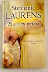 El amante perfecto / Stephanie Laurens
