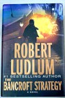 The Bancroft strategy / Robert Ludlum