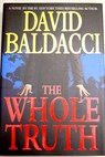 The whole truth / David Baldacci