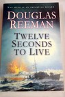 Twelve seconds to live / Douglas Reeman
