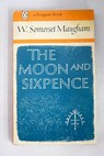 The moon and sixpence / William Somerset Maugham