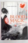 Blood magic / Tessa Gratton