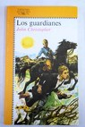 Los guardianes / John Christopher