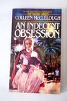 An indecent obsession / Colleen McCullough