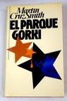 El Parque Gorki / Martin Cruz Smith