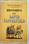 Historia y vicisitudes del joven David Copperfield / Charles Dickens