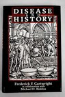 Disease and history / Cartwright Frederick Fox Biddiss Michael D