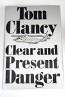Clear and Present Danger / Tom Clancy