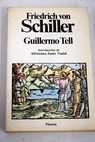 Guillermo Tell / Friedrich Schiller