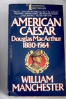 American Caesar / William Manchester