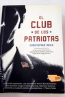 El Club de los Patriotas / Christopher Reich