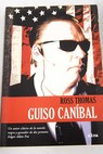 Guiso caníbal / Ross Thomas